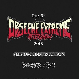 SELF DECONSTRUCTION:BUTCHER ABC/Live at Obscene Extreme2018(Peeper Sleeve)
