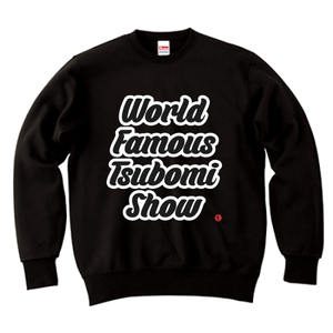 TSUBOMIN / WORLD FAMOUS TSUBOMI SHOW CREWNECK SWEAT BLACK