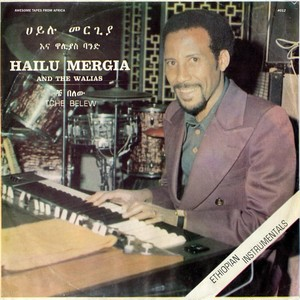 【残りわずか/LP】Hailu Mergia And The Walias - Tche Belew