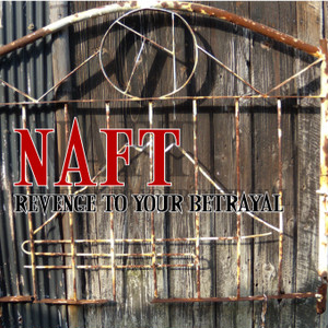 NAFT / Revenge to your betrayal (CD)