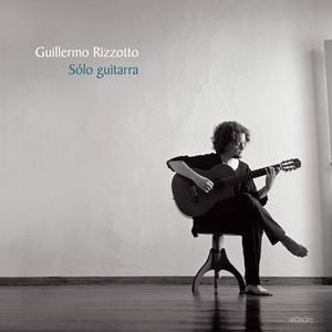 【再入荷】Guillermo Rizzotto / Solo guitarra