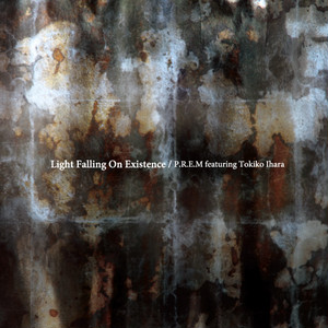 Light Falling On Existence / P.R.E.M featuring Tokiko Ihara