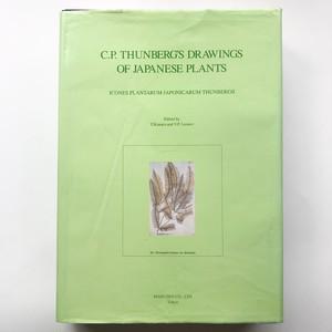 植物学者が描いた日本の植物 C.P. THUNBERG'S DRAWINGS OF JAPANESE PLANTS
