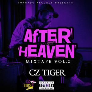 "CzTIGER 2nd Mixtape ""AFTER HEAVEN""  Hosted By DJ GURI"