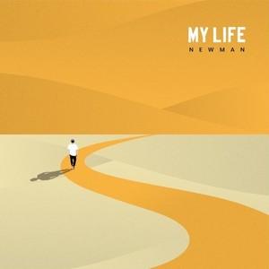 MY LIFE / NEWMAN