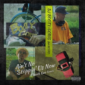 DJ BOOTY-GORIS feat.NOSKE / Ain't No Stoppin' Us Now (12inch)