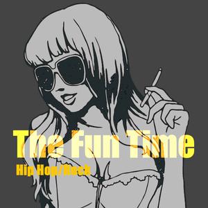 The Fun Time -Hip Hop/Rock
