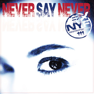 NYF - NEVER SAY NEVER
