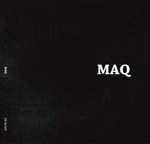 MAQ 1stアルバム「MAQ 」