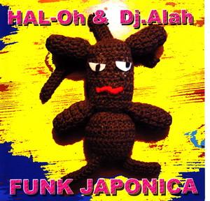 HAL-Oh & Dj.Alah/FUNK JAPONICA
