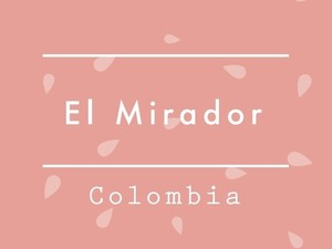 """【200g】Colombia / EL MIRADOR """"Pink Bourbon"""""""
