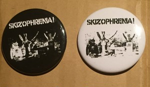 SKIZOPHRENIA - 57mm button(single ticket to demolition)