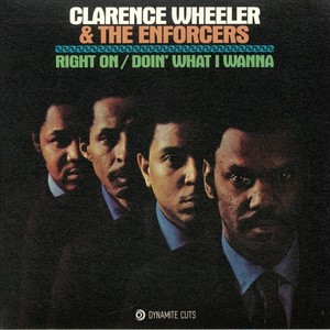 CLARENCE WHEELER & THE ENFORCERS『 RIGHT ON 』