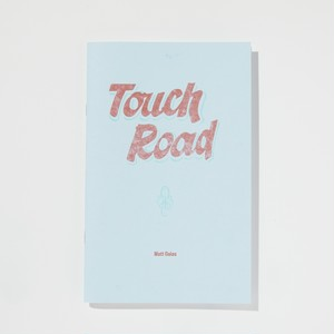 "Matt Goias ""Touch Road"""