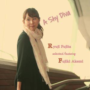 藤木あけみ/A Shy Diva ~RyujiFujita selection featuring AkemiFujiki