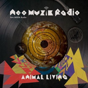 Animal Living /  Neo Muzik Radio [CD]