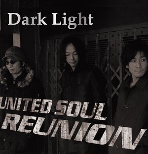 UNITED SOUL REUNION 『Dark Light』(BVR-012)