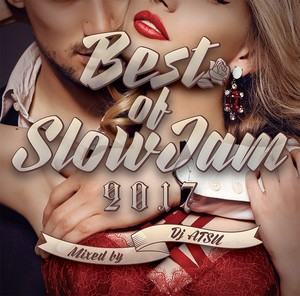 Best Of SlowJam 2017 / Mixed by DJ ATSU
