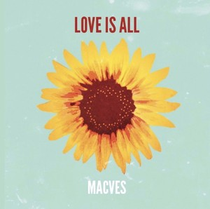 "【MACVES】5th Demo ""LOVE IS ALL"""