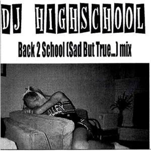 DJ HIGHSCHOOL | back 2 school (sad but true…)