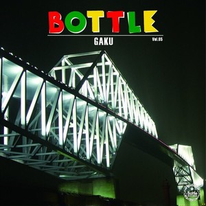 THE BOTTLE vol.5 mixed by GAKU