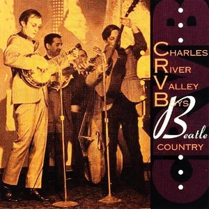 CD 「BEATLE COUNTRY  /  CHARLES RIVER VALLEY BOYS」