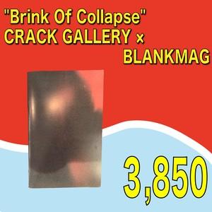 """Brink Of Collapse"" / CRACK GALLERY × BLANKMAG"