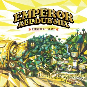 EMPEROR ALL DUB MIX-TRESURE OF ISLAND-