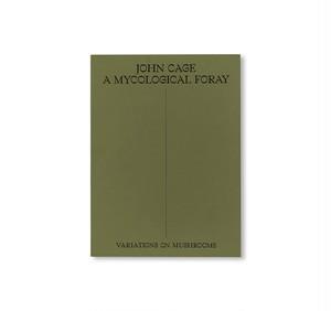 A MYCOLOGICAL FORAY | John Cage