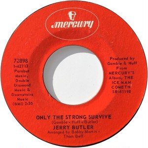 Jerry Butler – Only The Strong Survive / Just Because I Really Love You