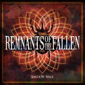 【Metalcore】Shadow Walk / Remnants Of The Fallen