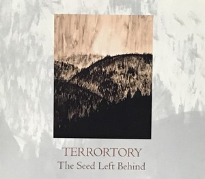 """TERRORTORY """"The Seed Left Behind"""""""
