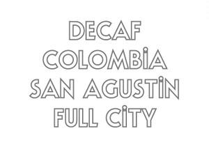 【DECAF】COLOMBIA / San Agustin