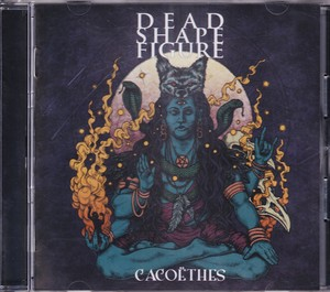 DEAD SHAPE FIGURE 『Cacoëthes』