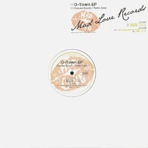 DAISUKE KONDO / KEITA SANO - O-TOWN EP(12inch record)