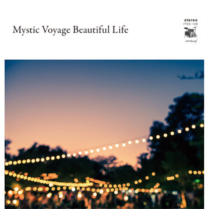 V.A. 「Mystic Voyage Beautiful Life」