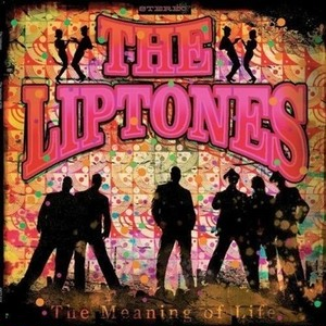 THE LIPTONES - The Meaning Of Life CD