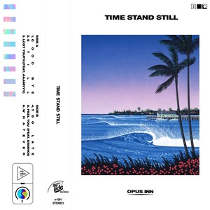 Opus Inn 3rd EP『Time Stand Still』