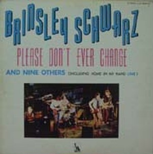 【LP】BRINSLEY SCHWARZ/Please Don't Ever Change