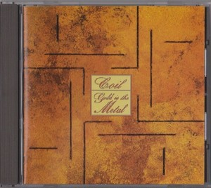 GOLD IS THE METAL / Coil :USED CD