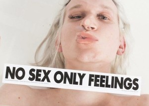 """NO SEX ONLY FEELINGS"" sticker"