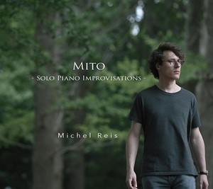 "Michel Reis ""Mito - Solo Piano Improvisations - """