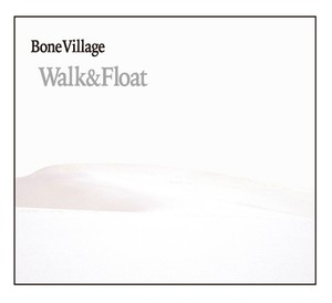 「Walk & Float」 mixed by DJ BONE VILLAGE