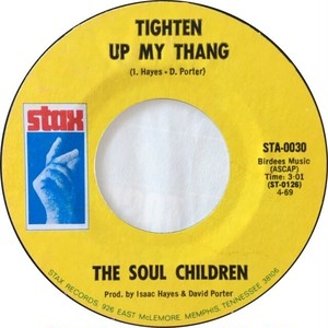 Soul Children, The ‎– Tighten Up My Thang / Take Up The Slack