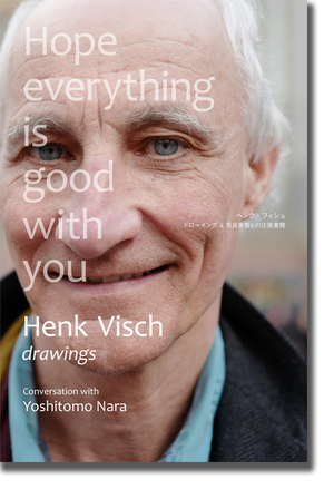 ヘンク・フィシュ 「drawings: Hope everything is good with you」(Henk Visch)