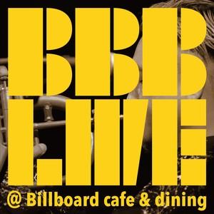 BBB LIVE @Billboard cafe&dining 音源データ
