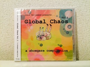 V/A 「Global Chaos」vol.1 a shoegaze compilation