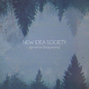 【USED】NEW IDEA SOCIETY / Somehow Disappearing
