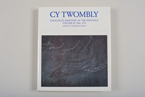 Cy Twombly Catalogue Raisonne of the Paintings  Vol.3    1966-1971
