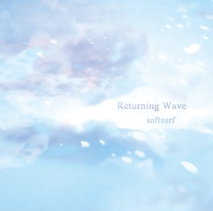 softsurf / Returning Wave (CD作品)